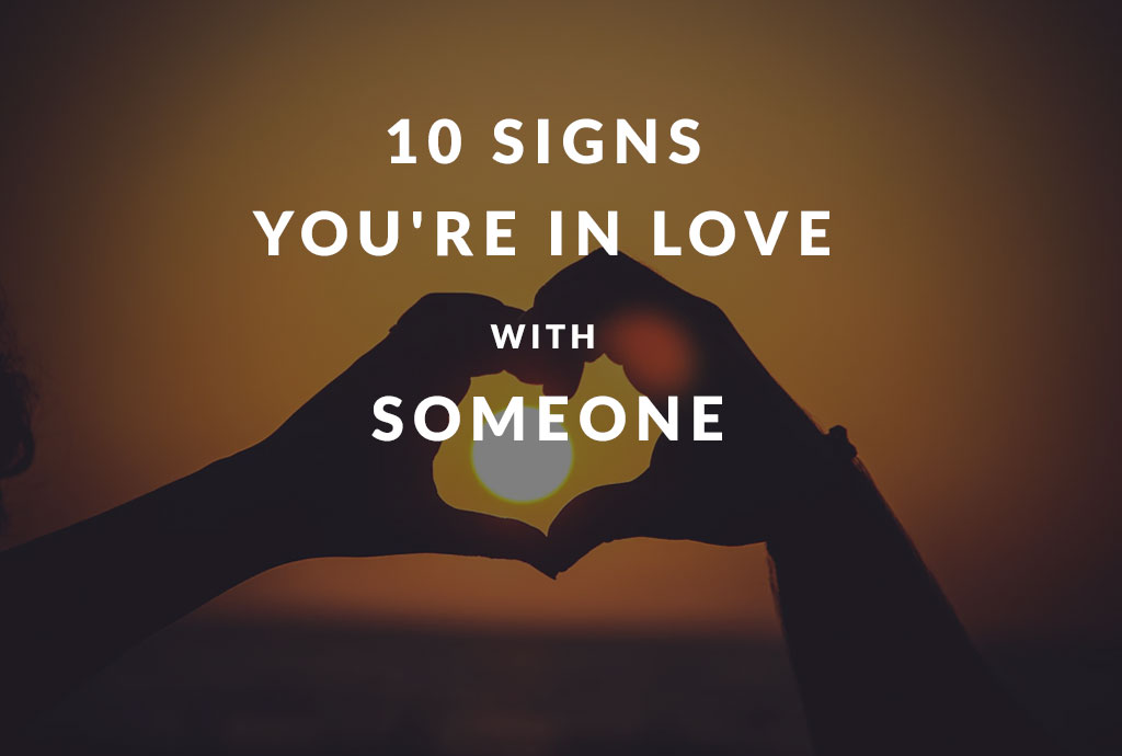 10 Signs You're in Love with Someone